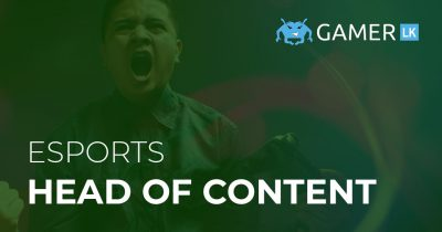 Head of Esports Content at Gamer.LK