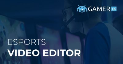 Video Editor at Gamer.LK